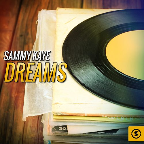 Sammy Kaye Dreams by Sammy Kaye