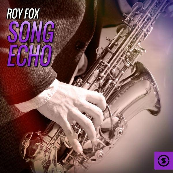 Foxes Echo Album Song Echo by Roy Fox