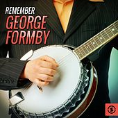 Play & Download Remember George Formby by George Formby | Napster