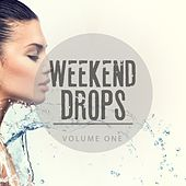 Weekend Drops, Vol. 1 (Ultimate Fresh House Beats) by Various Artists