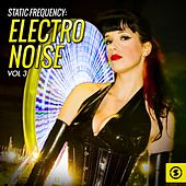 Play & Download Static Frequency: Electro Noise, Vol. 3 by Various Artists | Napster