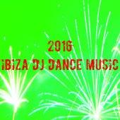 2016 Ibiza DJ Dance Music by Various Artists