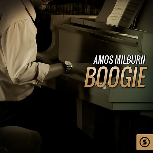 Play & Download Amos Milburn Boogie by Amos Milburn | Napster