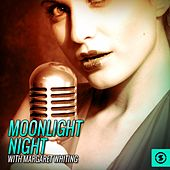 Play & Download Moonlight Night with Margaret Whiting by Margaret Whiting | Napster