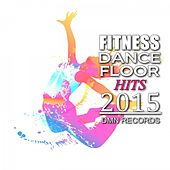 Fitness Dancefloor Hits 2015 by Various Artists
