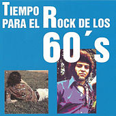 Play & Download Tiempo para el Rock de los 60's by Various Artists | Napster