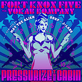Play & Download Pressurize the Cabin - Single by The Fort Knox Five | Napster