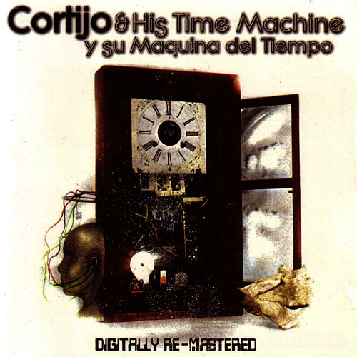 Play & Download Y Su Maquina Del Tiempo by Cortijo Y Ismael   Napster