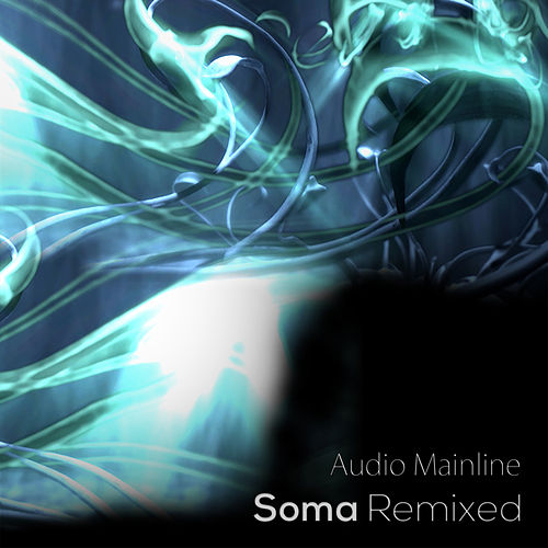 Play & Download Soma Remixed by Audio Mainline | Napster