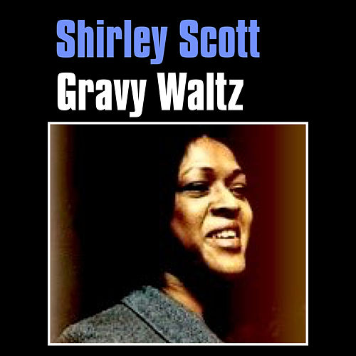 Play & Download Gravy Waltz by Shirley Scott | Napster