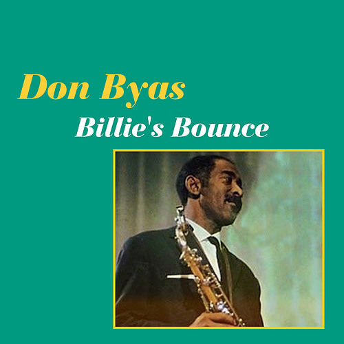 Play & Download Billie's Bounce by Don Byas | Napster