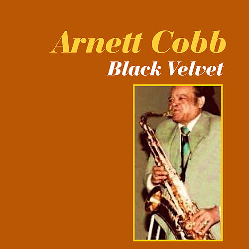 Play & Download Black Velvet by Arnett Cobb | Napster