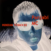 Mundian To Bach Ke by Panjabi MC