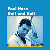Play & Download Half and Half by Paul Horn | Napster