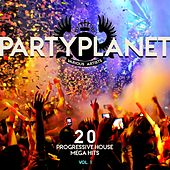 Party Planet, Vol. 1 (20 Progressive House Mega Hits) by Various Artists