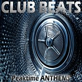 Play & Download Club Beats, Peaktime Anthems by Various Artists | Napster