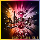 Play & Download House of Class, Vol. 5 by Various Artists | Napster