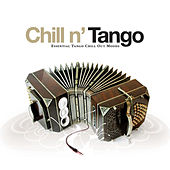 Chill N' Tango - Essential Tango Chill Out Moods by Various Artists