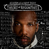 Play & Download Theory of Reggaetivity by Agent Sasco aka Assassin | Napster