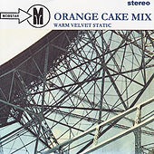 Play & Download Warm Velvet Static by Orange Cake Mix | Napster