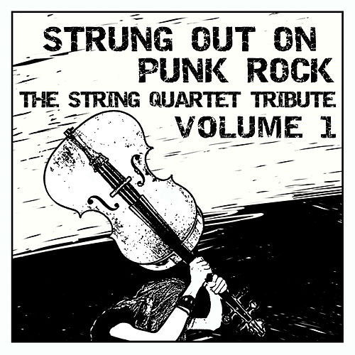 Play & Download Strung Out on Punk Rock Volume 1: The String Quartet Tribute by Vitamin String Quartet | Napster