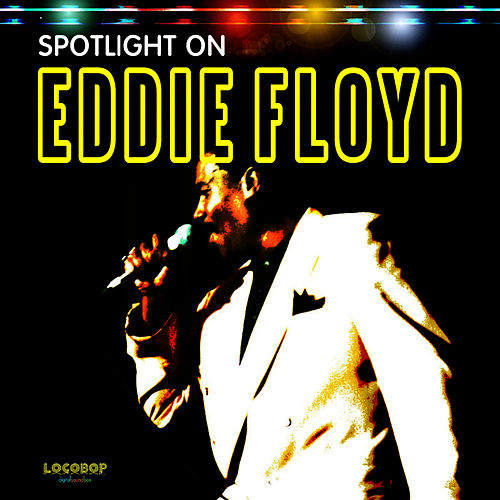 Spotlight on Eddie Floyd by Eddie Floyd