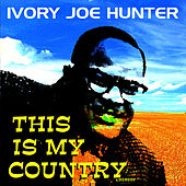 Play & Download This Is My Country by Ivory Joe Hunter | Napster