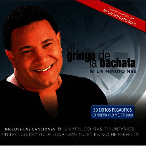 Play & Download Ni Un Minuto Mas by El Gringo De La Bachata | Napster