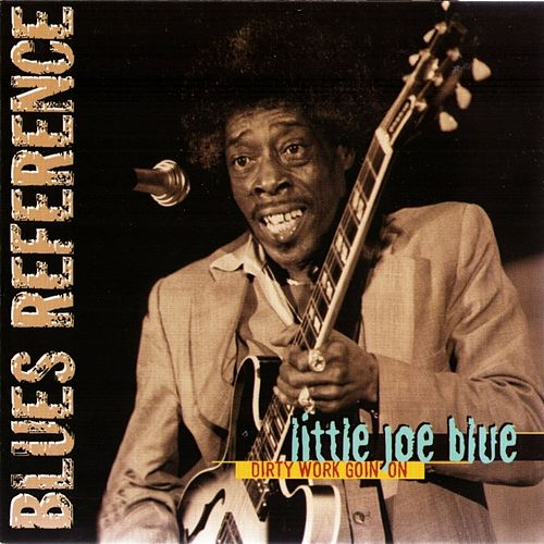 Play & Download Dirty work goin' on by Little Joe Blue | Napster