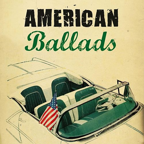 Play & Download American Ballads by Various Artists | Napster