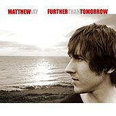 Further Than Tomorrow by Matthew Jay