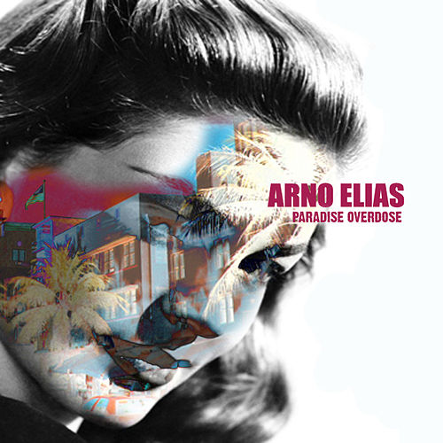 Play & Download Paradise Overdose by Arno Elias | Napster
