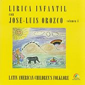 Play & Download Lírica Infantil, Vol. 3 by José-Luis Orozco | Napster