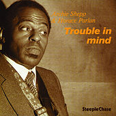 Play & Download Trouble in Mind by Horace Parlan | Napster