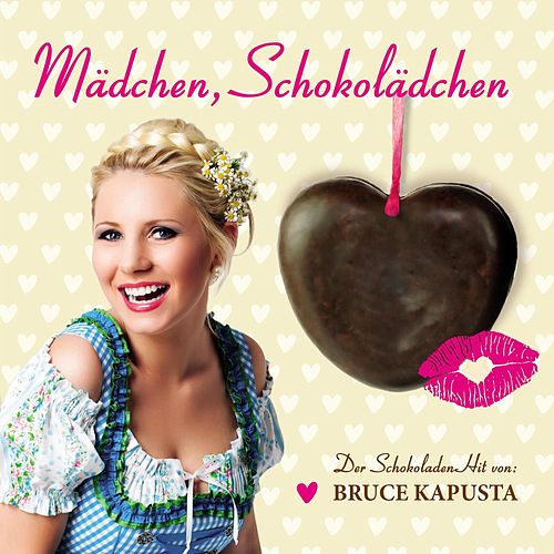 Play & Download Mädchen, Schokolädchen (Party-Mix) by Bruce Kapusta | Napster