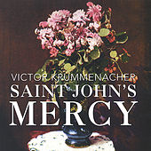 Play & Download Saint John's Mercy by Victor Krummenacher | Napster