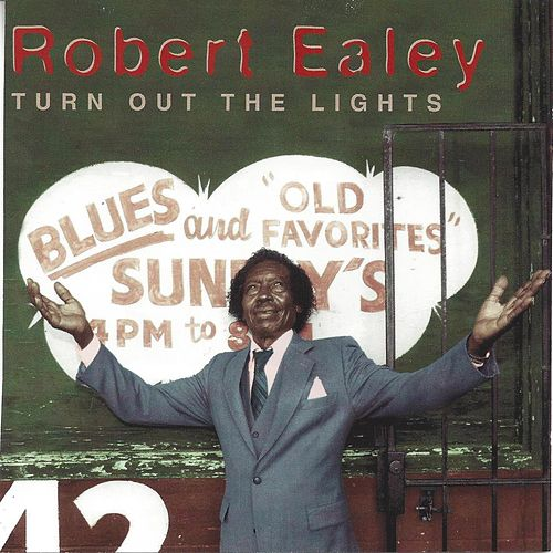 Play & Download Turn Out The Lights by Robert Ealey | Napster