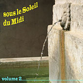 Play & Download Sous le Soleil du Midi, Vol. 2 by Various Artists | Napster