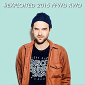 Play & Download Shir Khan Presents Exploited 2015 FFWD RWD by Various Artists | Napster