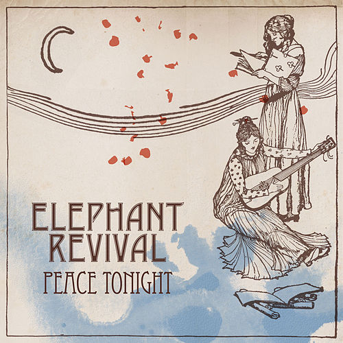 Play & Download Peace Tonight by Elephant Revival | Napster