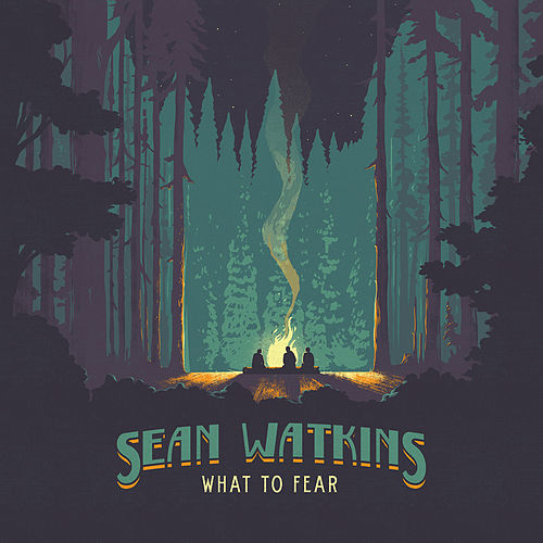 What to Fear by Sean Watkins