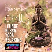 The Essential Chill Lounge Bossa Yoga Relaxing Complete Collection, Vol. 1 by Various Artists
