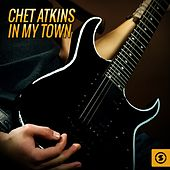 In My Town by Chet Atkins
