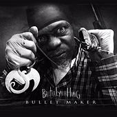 Bullet Maker by Brotha Lynch Hung