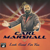Play & Download Look Good for You by Carl Marshall | Napster
