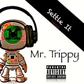 Play & Download Settle It (Freestyle) by Mr. Trippy | Napster
