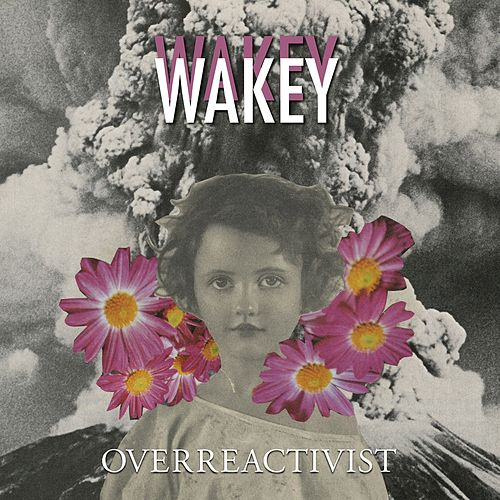 Play & Download Overreactivist by Wakey! Wakey! | Napster