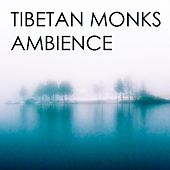 Play & Download Ambience by The Tibetan Monks | Napster