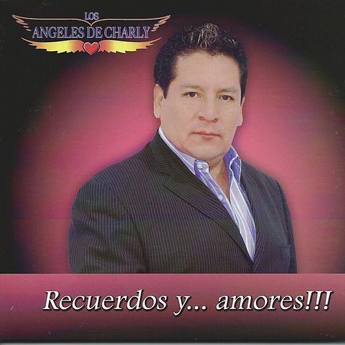 Play & Download Recuerdos Y Amores by Los Angeles De Charly | Napster