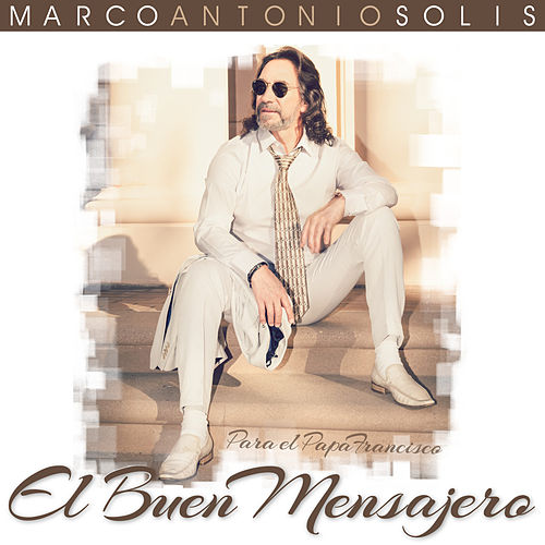 Play & Download El Buen Mensajero - Single by Marco Antonio Solis | Napster